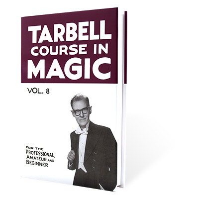 The Tarbell Course in Magic Volume 8