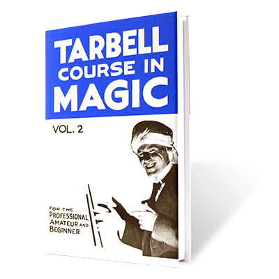 The Tarbell Course in Magic Volume 2