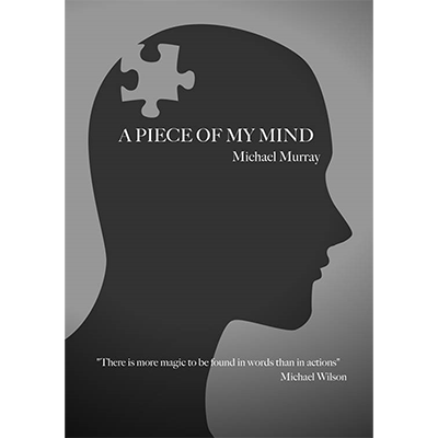 A Piece Of My Mind by Michael Murray