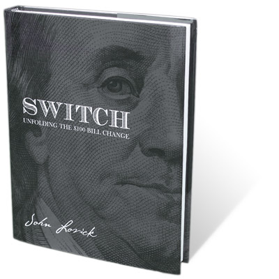 SWITCH - Unfolding The $100 Bill Change by John Lovick -