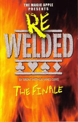 ReWelded - The Finale by Brent Arthur James Geris