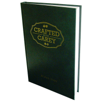 Crafted With Carey Book by John Carey
