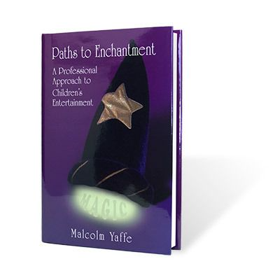 Paths to Enchantment by Malcolm Yaffe