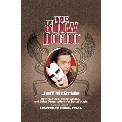The Show Doctor by Jeff McBride