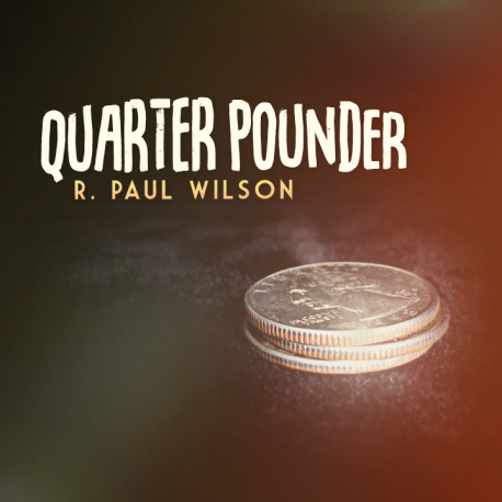 Quarter Pounder by R Paul Wilson