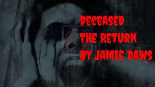 Deceased The Return By Jamie Daws & Alakazam